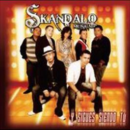 Y Sigues Siendo Tú 2009 Skándalo Musical