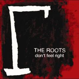 Don't Feel Right 2006 The Roots