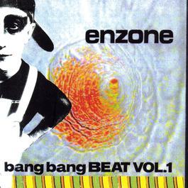Bang Bang Beat Vol.1 2006 Enzone