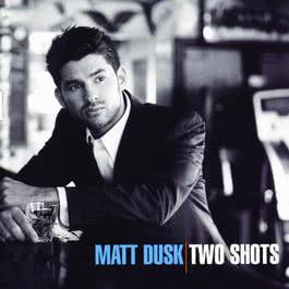 Two Shots 2004 Matt Dusk