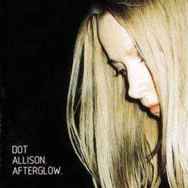 Afterglow 1999 Dot Allison