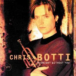 Midnight Without You 2009 Chris Botti