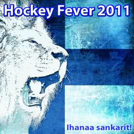 Hockey Fever 2011 - Ihanaa Sankarit 2011 Various Artists