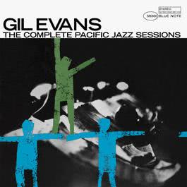 The Complete Pacific Jazz Sessions 2006 Gil Evans