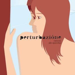 Canzoni Allo Specchio 2006 Perturbazione