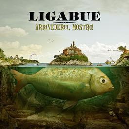Arrivederci, mostro! 2010 Luciano Ligabue