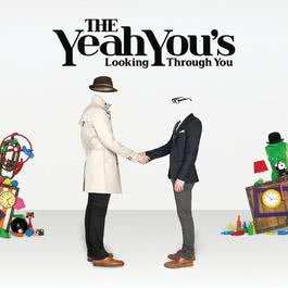 Looking Through You 2009 The Yeah You's