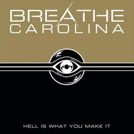 Hell Is What You Make It 2012 Breathe Carolina
