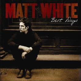 Best Days 2007 Matt White