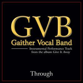 Through 2011 Gaither Vocal Band