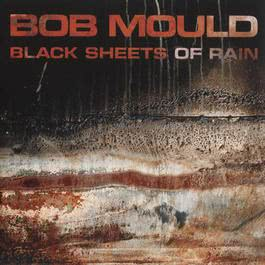 Black Sheets Of Rain 2008 Bob Mould