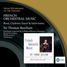 Bizet . Chabrier . Fauré 2007 Sir Thomas Beecham