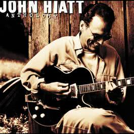 Anthology:  John Hiatt 2012 John Hiatt