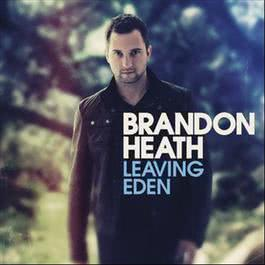 Leaving Eden 2011 Brandon Heath