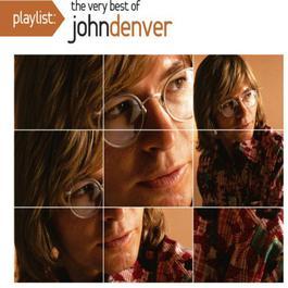 Playlist: The Very Best Of John Denver 2008 John Denver
