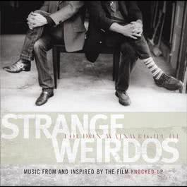 Strange Weirdos: Music From And Inspired By The Film Knocked Up 2007 Loudon Wainwright III