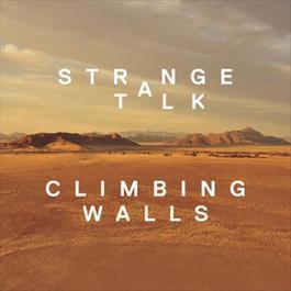 Climbing Walls 2012 Strange Talk