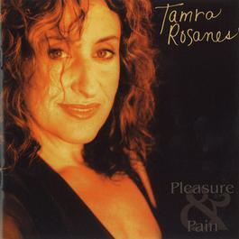 Pleasure & Pain 2011 Tamra Rosanes