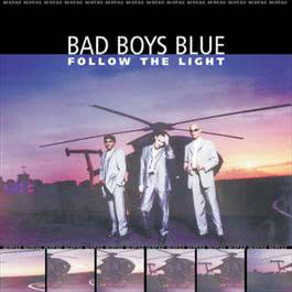 Follow The Light 1999 Bad Boys Blue