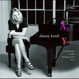 All For You (A Dedication To The Nat King Cole Trio) 1996 Diana Krall