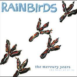 The Mercury Years - The Best Of 87-94 2007 Rainbirds