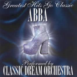 Abba - Greatest Hits Go Classic 2001 Classic Dream Orchestra