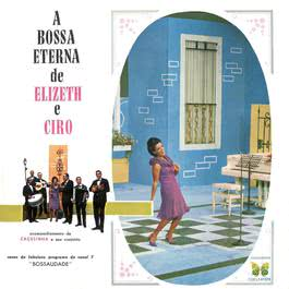 A Bossa Eterna De Elizeth E Cyro 2004 Various Artists