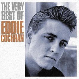 The Very Best Of Eddie Cochran 2005 Eddie Cochran