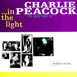In The Light - The Very Best Of... 2006 Charlie Peacock