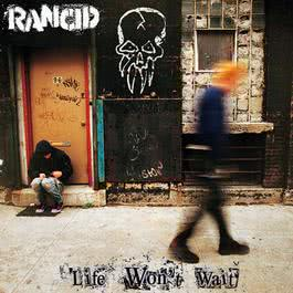 Life Won't Wait 2013 Rancid