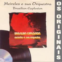 Brasilian Explosion 2006 Meirelles & Sua Orquestra