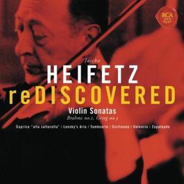 Heifetz Rediscovered - Grieg: Sonata No. 3 in C Minor, Op. 45, Brahms: Sonata No. 1 in G, Op. 78 2011 Jascha Heifetz