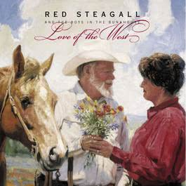 Love Of The West 1999 Red Steagall And The Boys In The Bunkhouse