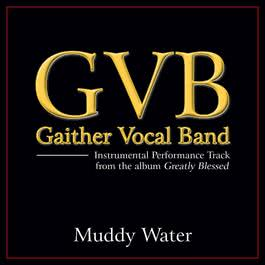 Muddy Water 2011 Gaither Vocal Band