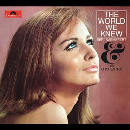 The World We Knew 1967 Bert Kaempfert And His Orchestra