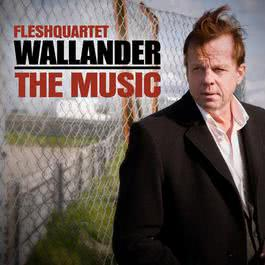 Wallander - The Music 2010 Fleshquartet