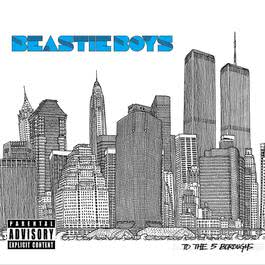 To The 5 Boroughs 2004 Beastie Boys