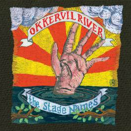 The Stage Names 2007 Okkervil River