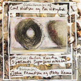 Nielsen/Nørgård: Violin Concerto 2006 Anton Kontra