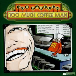 Too Much Coffee Man 2000 Bob Dorough