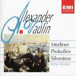 Medtner, Prokofiev & Silvestrov: Piano Works 2006 Alexander Vaulin