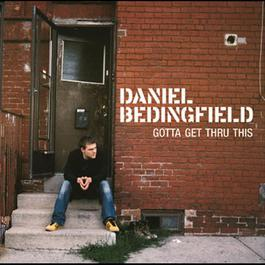 Gotta Get Thru This 2003 Daniel Bedingfield