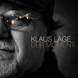Der Moment 2011 Klaus Lage