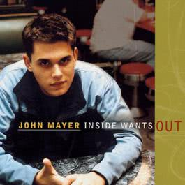 Inside Wants Out 2002 John Mayer