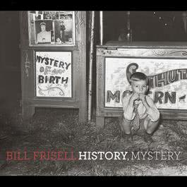 History, Mystery 2008 Bill Frisell