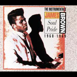 Soul Pride: The Instrumentals 1960-1969 2012 James Brown