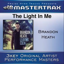 The Light In Me [Performance Tracks] 2011 Brandon Heath