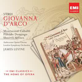 Giovanna d'Arco, Act I: T'arretri e palpiti! (1989 Digital Remaster) 2003 Placido Domingo; Montserrat Caballé; London Symphony Orchestra; James Levine