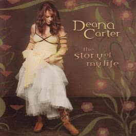 The Story Of My Life 2006 Deana Carter