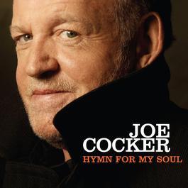 Hymn For My Soul 2007 Joe Cocker